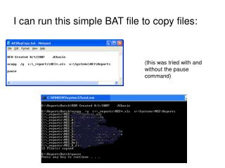 I can run this simple BAT file to copy files:
