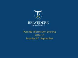 Parents Information Evening 2014-15  Monday  8 th September