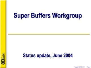 Super Buffers Workgroup