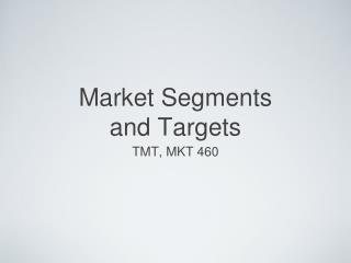 Market Segments  and Targets