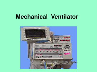 Mechanical  Ventilator