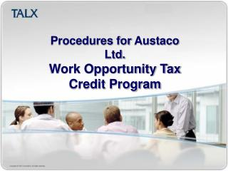 Procedures for  Austaco  Ltd. Work Opportunity Tax Credit Program