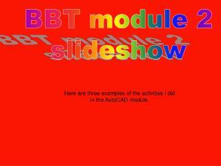 BBT module 2 slideshow
