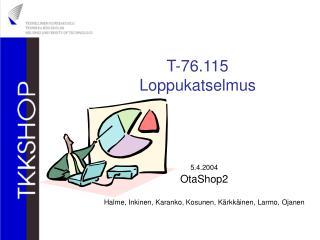 T-76.115 Loppukatselmus