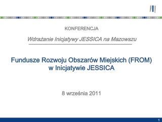 KONFERENCJA Wdrażanie Inicjatywy JESSICA na Mazowszu
