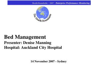 Bed Management Presenter: Denise Manning Hospital: Auckland City Hospital