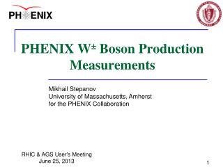 PHENIX W �  Boson Production Measurements