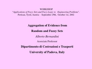 Aggregation of Evidence from  Random and Fuzzy Sets Alberto Bernardini Associate Professor