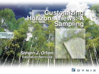 Customizing Horizons Views: A Sampling