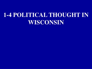 1-4 Political Thought in Wisconsin