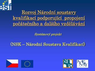 Rozvoj Národní soustavy kvalifikací podporující  propojení počátečního a dalšího vzdělávání