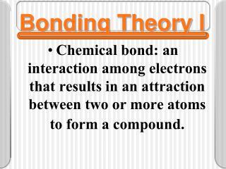 Bonding Theory I