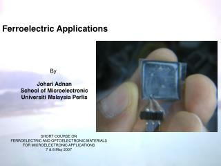 Ferroelectric Applications