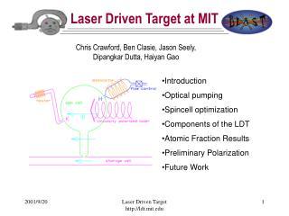 Laser Driven Target at MIT