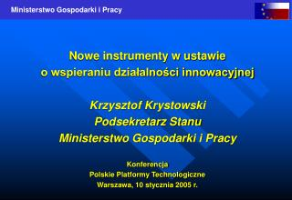 Nowe instrumenty w ustawie  o wspieraniu działalności innowacyjnej Krzysztof Krystowski