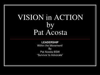 VISION in ACTION by Pat Acosta