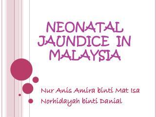 NEONATAL JAUNDICE  IN MALAYSIA