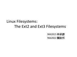 Linux Filesystems: 	The Ext2 and Ext3 Filesystems