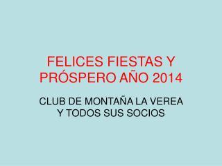 FELICES FIESTAS Y PRÓSPERO AÑO 2014
