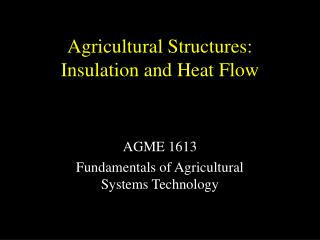 Agricultural Structures: Insulation and Heat Flow