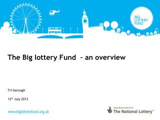 The Big lottery Fund  – an overview