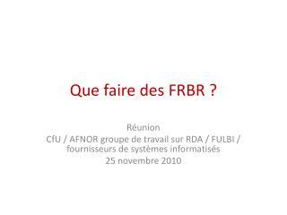 Que faire des FRBR ?