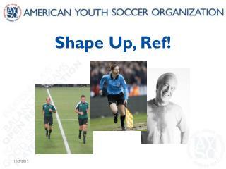 Shape Up, Ref!