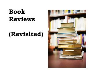 Book Reviews (Revisited)