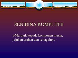 SENIBINA KOMPUTER
