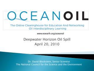 Deepwater Horizon Oil Spill April 20, 2010