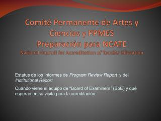 Estatus de los Informes de  Program Review Report   y del  Institutional Report
