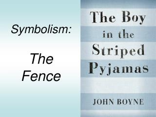 Symbolism: The  Fence