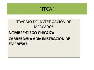 """ITCA"""