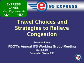 Travel Choices and Strategies to Relieve Congestion