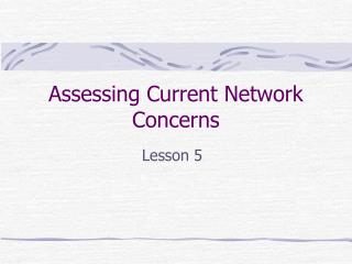 Assessing Current Network Concerns