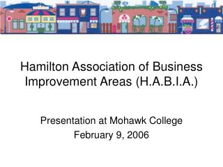 Hamilton Association of Business Improvement Areas (H.A.B.I.A.)