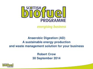 Anaerobic  Digestion (AD)   A  sustainable energy production