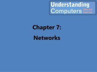Chapter 7: Networks