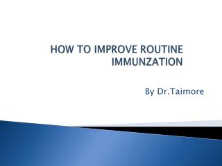 HOW TO IMPROVE ROUTINE IMMUNZATION