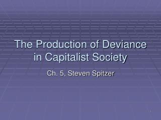 The Production of Deviance in Capitalist Society