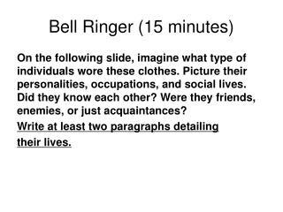Bell Ringer (15 minutes)