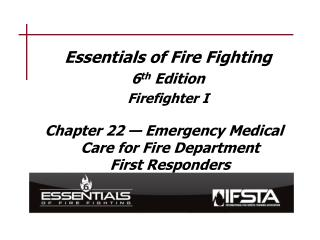 Essentials of Fire Fighting 6 th  Edition Firefighter I