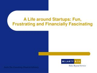 A Life around Startups: Fun,  Frustrating and Financially Fascinating