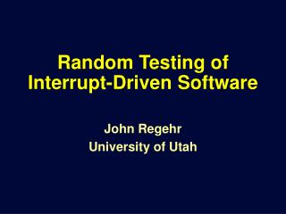 Random Testing of Interrupt-Driven Software