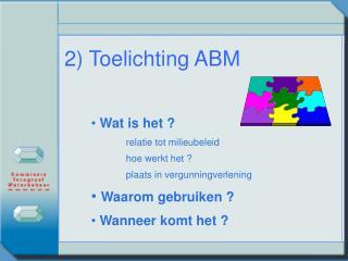 2) Toelichting ABM