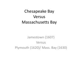 Chesapeake Bay  Versus Massachusetts Bay