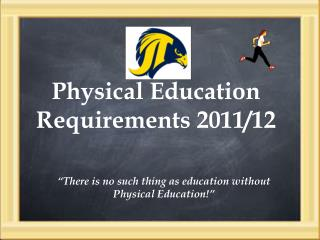 Physical Education Requirements 2011/12