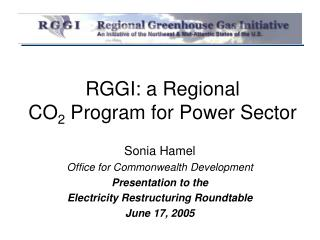 RGGI: a Regional CO 2  Program for Power Sector