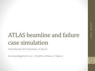 ATLAS  beamline  and failure case  simulation