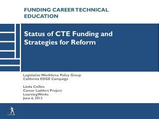 Legislative Workforce Policy Group California EDGE Campaign Linda Collins Career Ladders Project